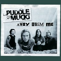 Puddle Of Mudd – Away From Me