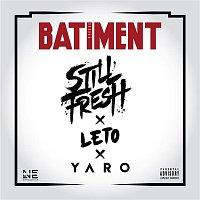 Still Fresh, Leto & Yaro – Batiment