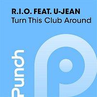 R.I.O., U-Jean – Turn This Club Around [feat. U-Jean]
