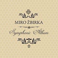 Miroslav Žbirka – Symphonic Album