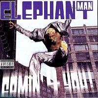 Elephant Man – Comin' 4 You!