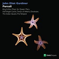 John Eliot Gardiner – Purcell: King Arthur, Music for Queen Mary, Hail! Bright Cecilia, Timon of Athens, Dioclesian, The Indian Queen & The Tempest