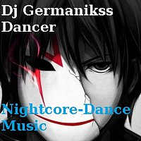 Dj Germanikss Dancer – Nightcore - Dance music