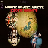 André Kostelanetz – Exotic Nights
