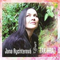 Jana Rychterová – Tak hraj