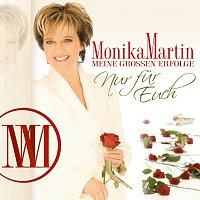 Monika Martin – Meine groszen Erfolge - nur fur Euch