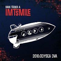 Ivan Tásler, IMT Smile – 2010 Odysea dva