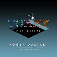 """Roger Daltrey – The Who's """"Tommy"""" Orchestral"""