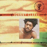 Johnny Clarke – Authorised Rockers