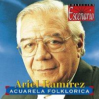 Ariel Ramirez – Acuarela Folklorica