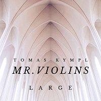 Tomas Kympl – Mr. Violins - Large