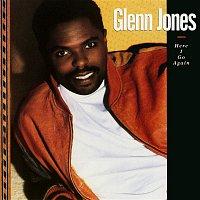 Glenn Jones – Here I Go Again