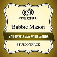 Babbie Mason – You Have A Way With Words