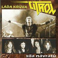 Ladislav Křížek, Citron – Síla návratů