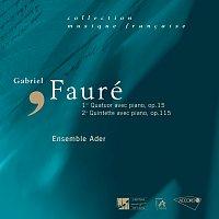 Faure: Quatuor avec piano, Op.15-Quintette avec piano, Op.115