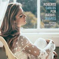Raquel Tavares – Roberto Carlos por Raquel Tavares