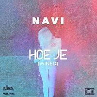 NAVI – Hoe Je (Wined)