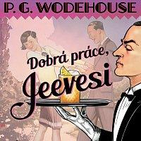 Wodehouse: Dobrá práce, Jeevesi (MP3)