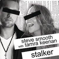 Steve Smooth – Stalker