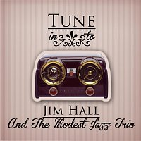 Jim Hall, The Modest Jazz Trio – Tune in to