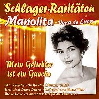 Manolita, Vera de Luca – Mein Geliebter ist ein Gaucho