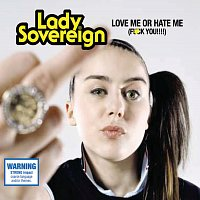 Lady Sovereign – Love Me Or Hate Me