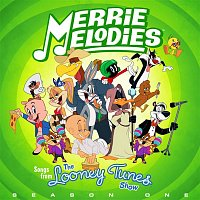 Various Artists.. – Merrie Melodies (Songs From The Looney Tunes Show: Season One)