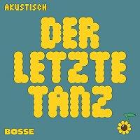Bosse – Der letzte Tanz [Akustisch]