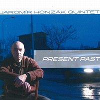 Jaromír Honzák – Present Past