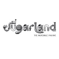 Sugarland – The Incredible Machine