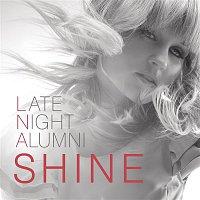 Late Night Alumni – Shine