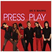 Press Play – Life Is Beautiful