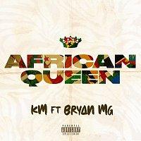 KM, Bryan Mg – African Queen