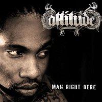 Attitude – Man Right Here [Radio Edit]