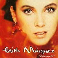 Edith Márquez – Extravíate