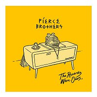 Pierce Brothers – The Records Were Ours
