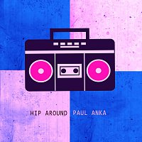 Paul Anka – Hip Around