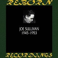 Joe Sullivan – 1945-1953 (HD Remastered)