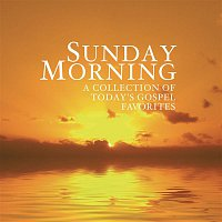Various  Artists – Sunday Morning - A Collection of Today's Gospel Favorites