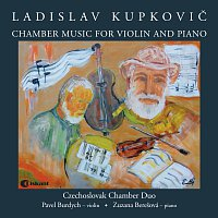 Ladislav Kupkovič: Chamber Music for Violin and Piano