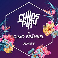 ChildsPlay, Cimo Fränkel – Always
