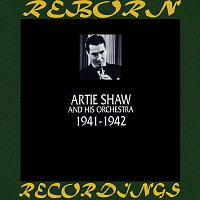 Artie Shaw, His Orchestra – 1941-1942 (HD Remastered)