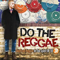 Various Artists.. – Do the Reggae / Skinhead Reggae in the Spirit of '69