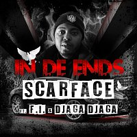 Scarface, Djaga Djaga, F.I. – In De Ends