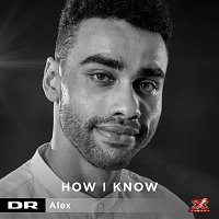 Alex – How I Know