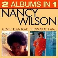 Nancy Wilson – How Glad Am I / Gentle Is My Love