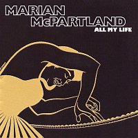 Marian McPartland – All My Life