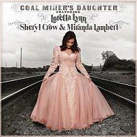 Loretta Lynn, Sheryl Crow, Miranda Lambert – Coal Miner's Daughter (Featuring Loretta Lynn, Sheryl Crow and Miranda Lambert)