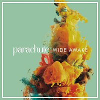 Parachute – Wide Awake