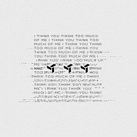 EDEN – i think you think too much of me